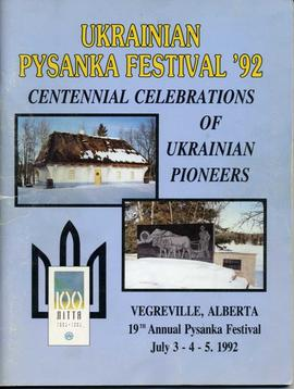 Ukrainian Pysanka Festival '92, Centennial Celebration of Ukrainian Pioneers