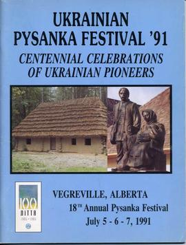 Ukrainian Pysanka Festival '91, Centennial Celebration of Ukrainian Pioneers